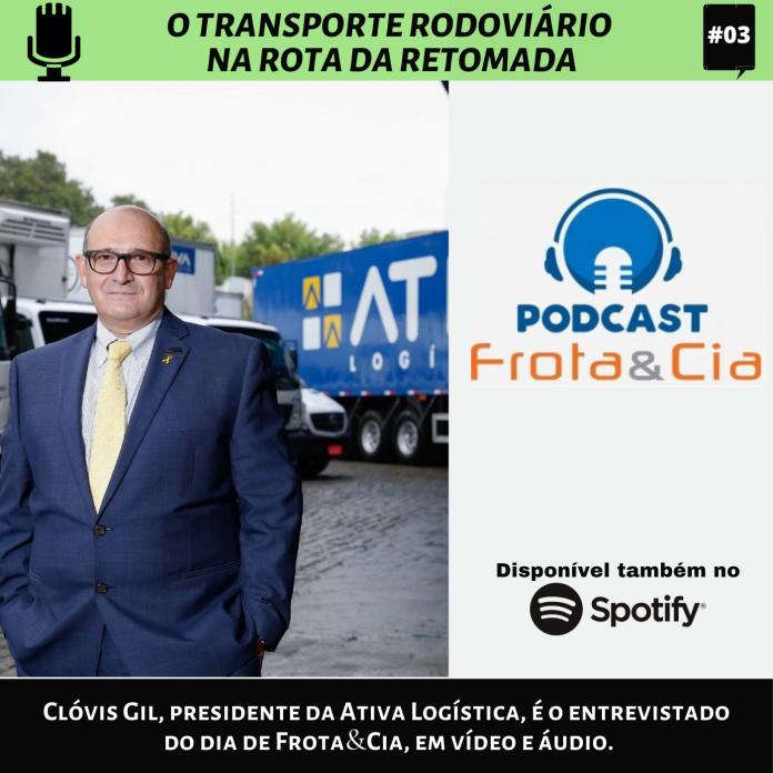 Clóvis Gil, presidente da Ativa Logística, é o entrevistado do dia de Frota&Cia, em vídeo e áudio.