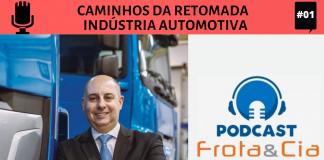 Luis Gambim, diretor comercial da DAF comenta o momento atual da indústria automotiva