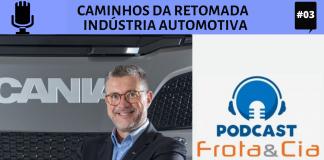 Silvio Munhoz, diretor comercial da Scania é o entrevistado do dia no Canal Frota&Cia