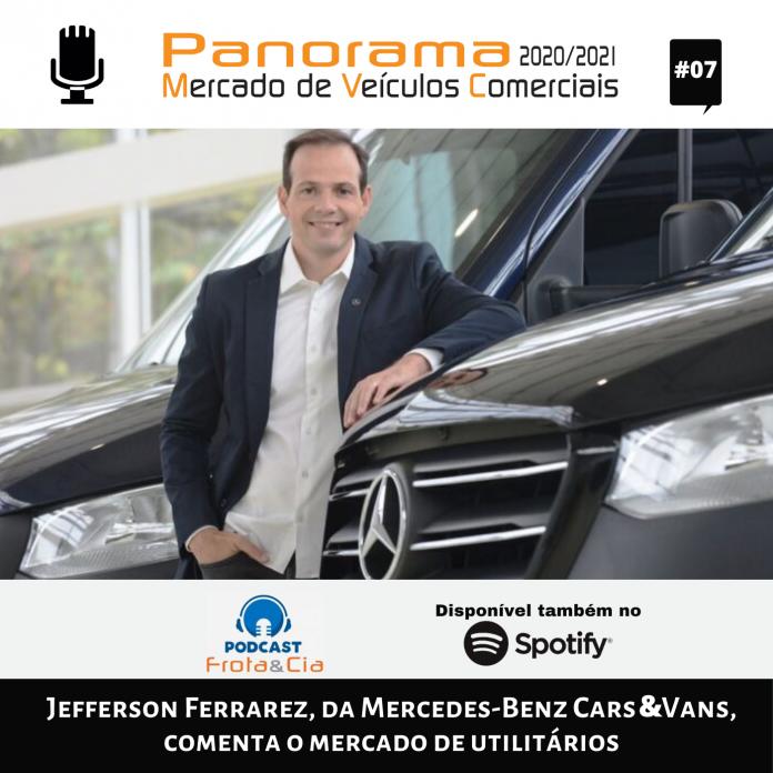Em entrevista para Frota&Cia, o CEO da Mercedes-Benz Cars & Vans no Brasil, Jefferson Ferrarez, comenta o mercado de veículos utilitários em 2020 e as
