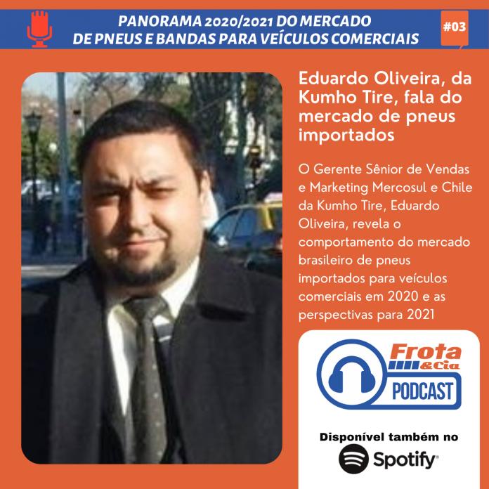 O diretor Sênior de Vendas e Marketing Mercosul e Chile da Kumho Tire, Eduardo Oliveira, revela o comportamento do mercado brasileiro de
