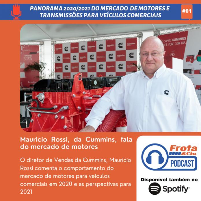 O diretor de Vendas da Cummins, Maurício Rossi comenta o comportamento do mercado de motores para veiculos comerciais em 2020 e as perspectivas para 2021