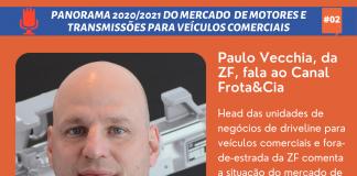 Paulo Vecchia, head das unidades de negócios de driveline para veículos comerciais e fora-de-estrada da ZF comenta a situação do mercado de transmissões