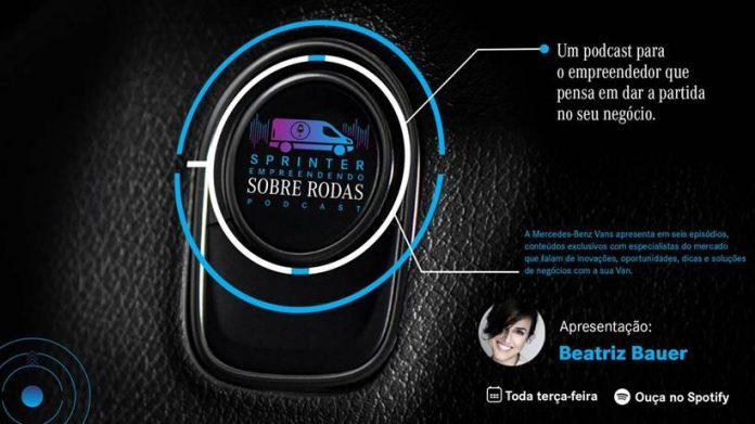 """A Mercedes-Benz Vans lança hoje, 15, o seu podcast """"Sprinter Empreendendo Sobre Rodas"""". Dessa forma, posicionando a marca como interlocutora"""