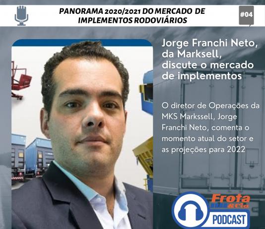 O diretor de Operações da MKS Markssell, Jorge Franchi Neto, comenta o momento atual do setor e as projeções para 2022