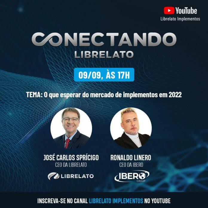 """A Librelato recebe a Ibero Group em live no youtube para discutirem o futuro do setor de implementos em continuidade ao projeto """"Conectando Librelato""""."""